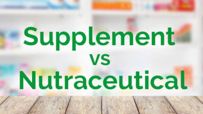 Supplement VS Nutraceutical