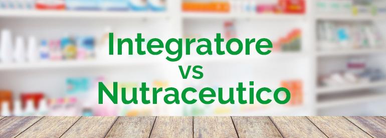 Integratore vs Nutraceutico