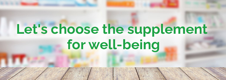 In search of well-being, let's choose the supplement!